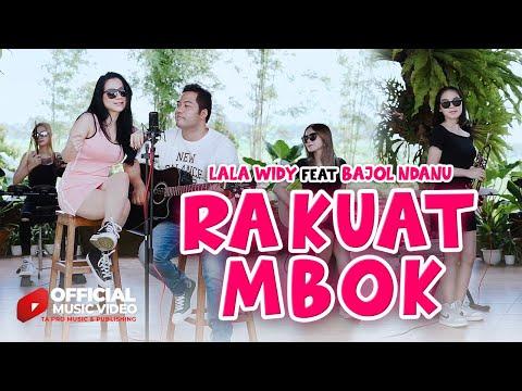 Download Lagu Lala Widy Ra Kuat Mbok Ft.Bajol Ndanu Mp3