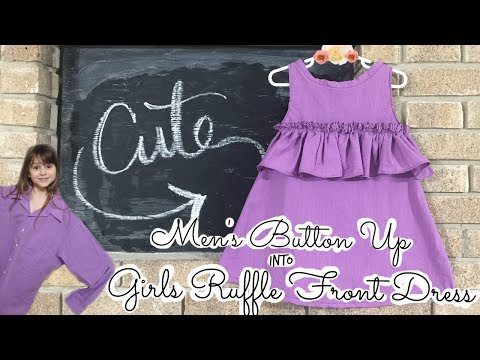 Thrifted Make Over #9 | Men's Button Up into Girls Ruffle Front Dress