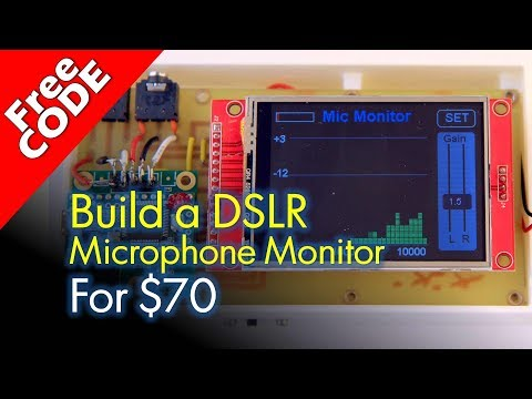 Get better DSLR audio control with a DIY microphone monitor (DSP)