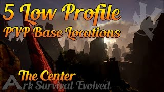 Low Profile PVP Hidden Base Locations | The Center | Ark: Survival Evolved