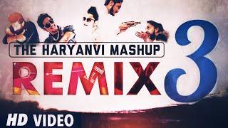 The Haryanvi Mashup 3 (REMIX) DJ Song 2017 | DJ Karan | I am Desi