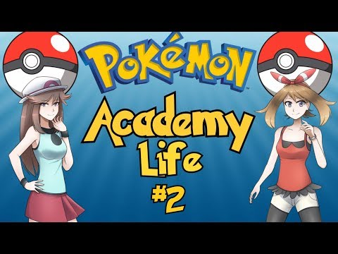 The Best Pokemon Game Ever Made: Pokemon Academy Life - Part 2