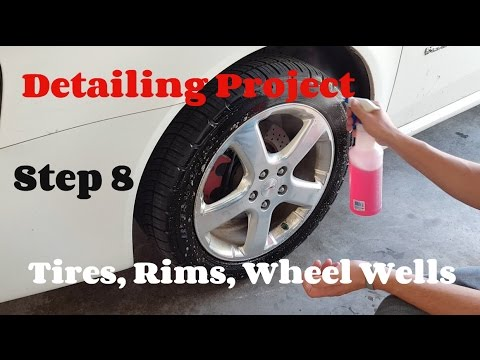 How to Detail a Car - Tires, Rims, and Wheel Wells - Detailing Project Step 8