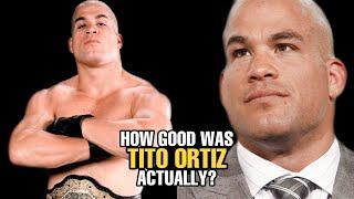 How GOOD was Tito Ortiz Actually?