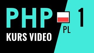 Kurs PHP odc. 1: Programowanie w PHP. Start kursu