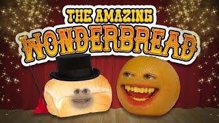 Annoying Orange - The Amazing Wonderbread!