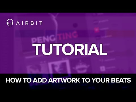 Airbit Tutorial: How To Add Artwork To Your Beats