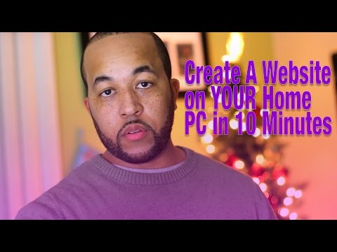 CREATE / HOST YOUR OWN WEBSITE ON YOUR HOME COMPUTER IN LESS THAN 10 MINUTES