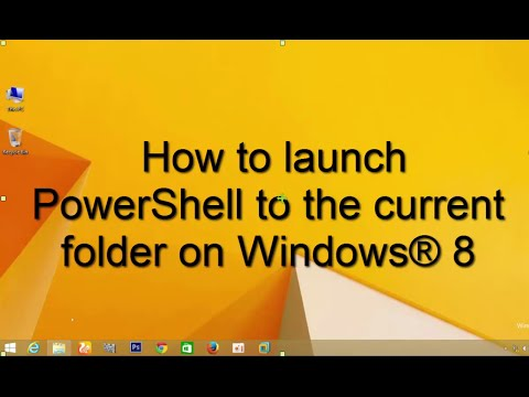 How To Launch Powershell To The Current Folder On Windows 8