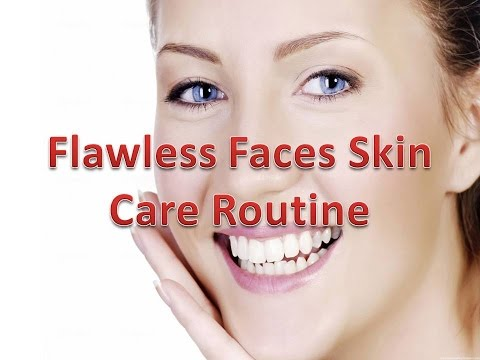 Flawless Faces Skin Care Routine