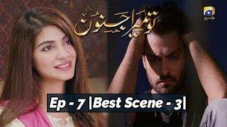 Tu Mera Junoon | Episode - 07 | Best Scene - 03 |