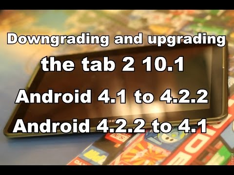 Downgrading and Upgrading the Galaxy Tab 2 10.1
