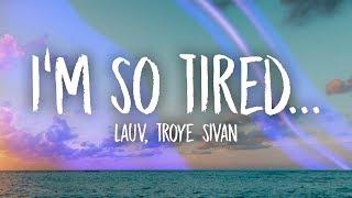 Lauv Troye Sivan  Im So Tired Lyrics