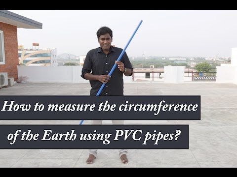 How to measure the circumference of the Earth using PVC pipes?