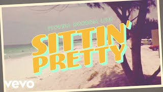 Florida Georgia Line - Sittin' Pretty (Lyric Video)