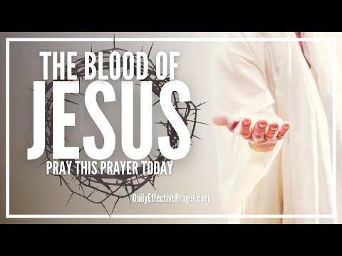 Prayer For Releasing The Power and Blood Of Jesus - Pleading Christ Blood