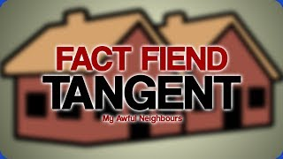 Tangent My Awful Neighbours
