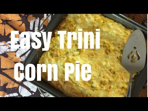 Easy Trini Corn Pie