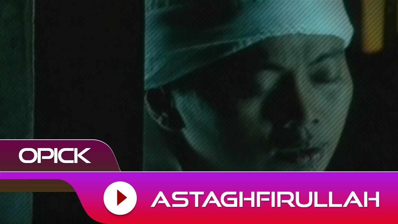Download Opick - Astaghfirullah MP3 Gratis