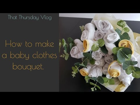 That Thursday Vlog- How to make a baby clothes bouquet