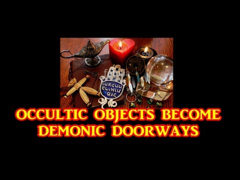 Occult Objects In Your House Give Demons Legal Ground Open Doors