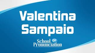 Learn How To Pronounce Valentina Sampaio