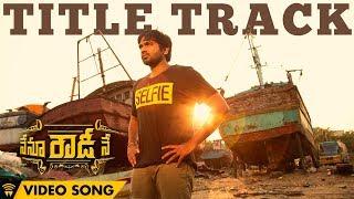 Nenu Rowdy Ne  Title Track  Video Song  Nayantharavijay Sethupathi  Suchith Suresan  Anirudh