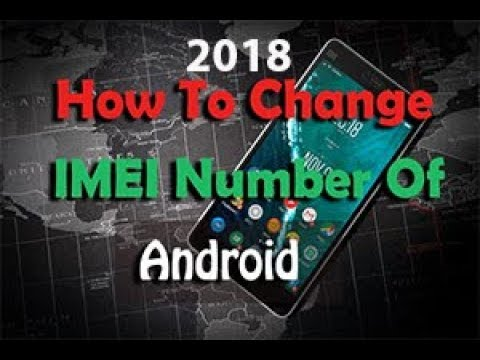 how to change imei number on android 2018 | ( Root ) | chamelephon | Android Tricks And Hacks