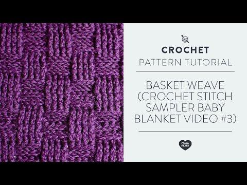Basket Weave Crochet Stitch for the Crochet Stitch Sampler Baby Blanket Crochet Along (Video 3)