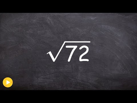 The Best Way to Simplify the Square Root of a Number, Sqrt(72)