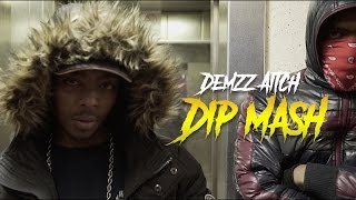 P110 - Demzz, Aitch - Dip & Mash [Net Video]
