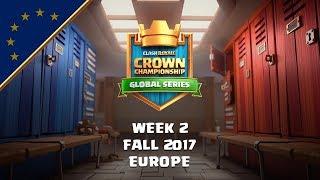 Clash Royale: Crown Championship EU Top 10 - Week Two | Fall 2017 Season