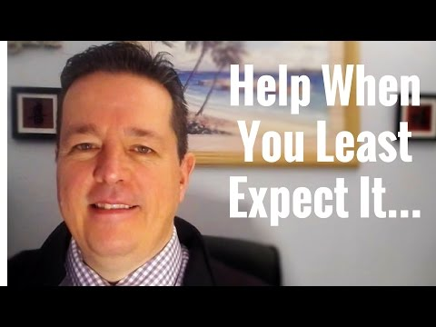 Help when you least expect it...