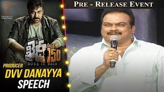 Producer DVV Danayya Speech @ Khaidi No 150 Pre Release Event || Megastar Chiranjeevi || Kajal