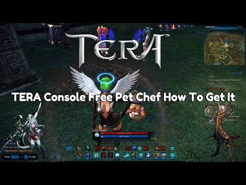 TERA Console | Chef | The Free Pet | How To Get It