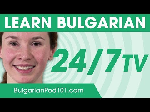 Learn Bulgarian in 24 Hours with BulgarianPod101 TV