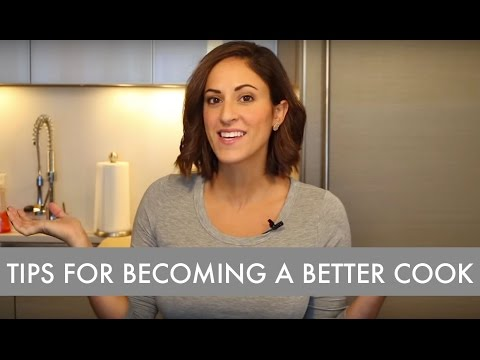 How To Become a Better Cook: My Best Tips!
