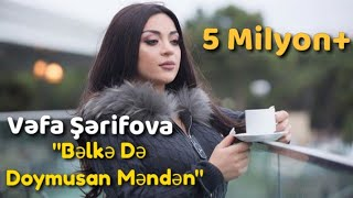 Vefa Serifova - Belkede Doymusan Menden ( Yeni Hit )