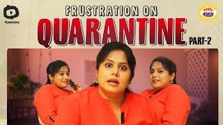 Frustrated Woman FRUSTRATION On Quarantine Part-2 | Latest Comedy Web Series | Sunaina | Khelpedia