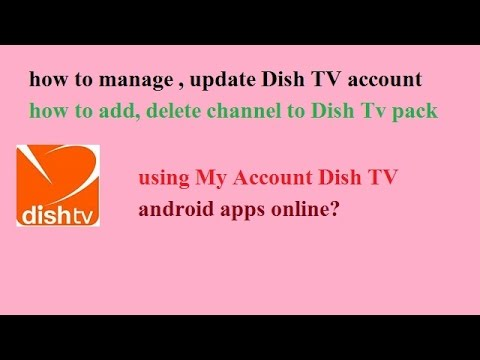 How to manage/ update (add channel/ delete channel / recharge/ recharge date) dish tv account online