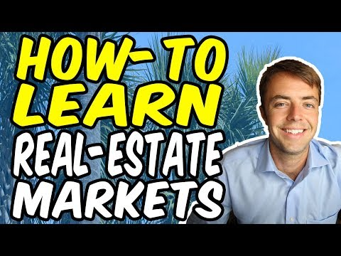 How-To Learn Real-Estate Markets (Agents, Investors, Developers, etc)