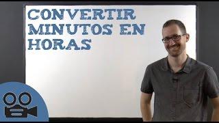 Convertir minutos en horas