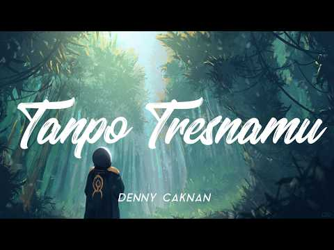 Lirik Lagu TANPO TRESNAMU (Full) By Denny Caknan Campursari - AnekaNews.net