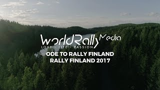 ODE TO RALLY FINLAND - RALLY FINLAND 2017 (4K)