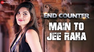 Main To Jee Raha | End Counter | Prashant Narayanan & Mrinmai Kolwalkar | Rahul Jain
