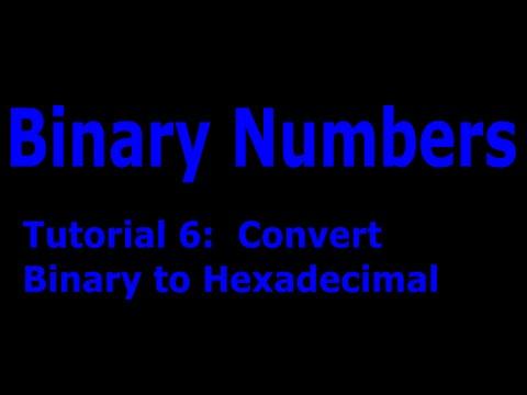 Binary Numbers Part: 6   Convert Binary to Hexadecimal