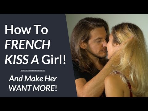 How To French Kiss A Girl  |  Kissing Tips