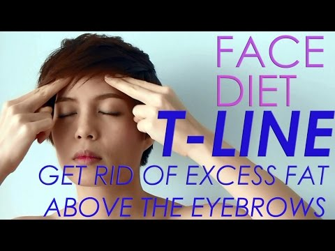FACE DIET: 6. T-LINE GET RID OF EXCESS FAT ABOVE THE EYEBROWS กำจัดไขมันส่วนเกินเหนือคิ้ว
