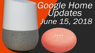Google Home New Updates and New Features for June 15 2018