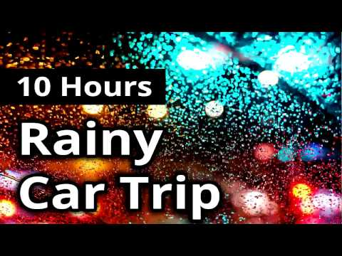 CAR ROAD TRIP in the RAIN - 10 Hours - Road Ambience for Sleep, Relaxation